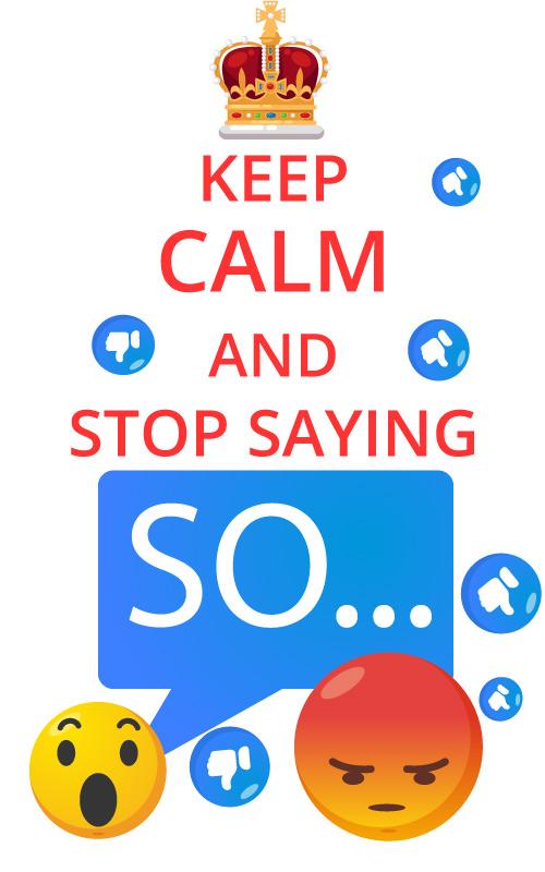 Stop saying SO!
